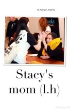 Stacy's mom (l.h) by penguin_fangirling