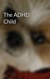 The ADHD Child by peytey1