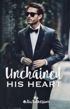 Unchained his heart by ArtistaDeElla23