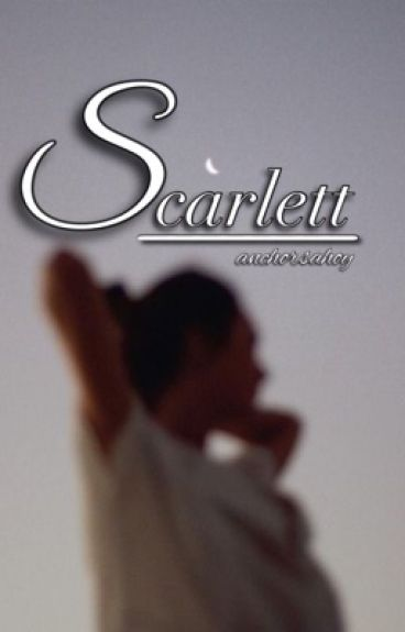 Scarlett (Sequel to What These Bruises Say)