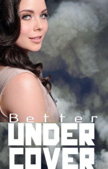 Better Undercover