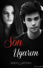 SON UYARIM by Viebru_uehara