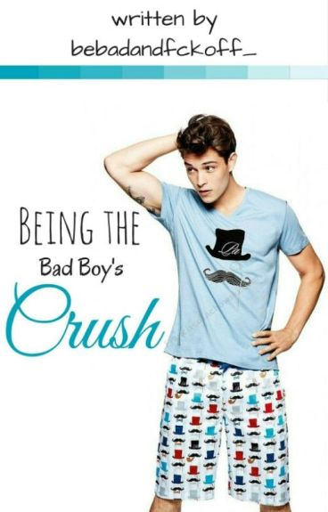 Being the Bad Boy's Crush