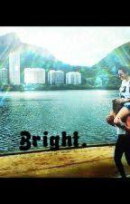 Bright. by firtkissgarcia