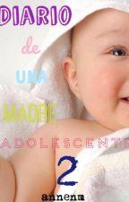 """Diario de una madre adolescente """"2"""" by annenm"""