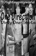 One Direction Dirty One-Shots by 1Dlightsupmyworld