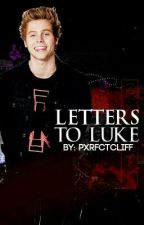 Letters to Luke by Mikeypxrfect