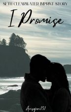 I Promise (Seth Clearwater Short Love Story) by arisafari151