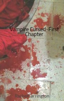 Vampire Cursed-First Chapter