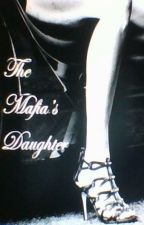The Mafia's Daughter by latishabrat17