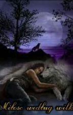 Miłość według wilka ✓ by daniela2587