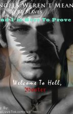 Angel's Weren't Meant To Be Slaves. Welcome To Hell, Master. *Completed - Slowly Editing* by KatieLuvsTokioHotel