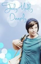 Truly Madly Deeply- Sequel to Nobody Compares (Louis Tomlinson Fic) *COMPLETED* by megarapayne
