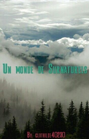 Un Monde De Surnaturels [ EN PAUSE]