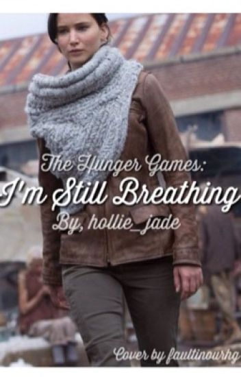The Hunger games - I'm still breathing (Everlark)