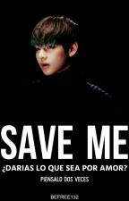 SAVE ME (Taehyung) by BeFree132