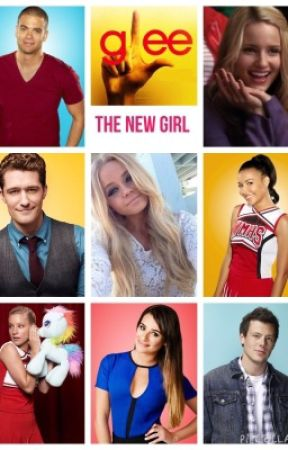 The New Girl (Glee FanFic) by ultimatefangirl0398