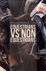 Equestrians VS. Non-Equestrians  by mychemicalnina
