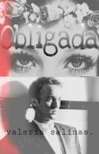 Obligada. (Draco Malfoy) [Libro#1] °En Edición°. by valeriagsp