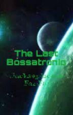 The Last Bossatronio ( A jacksepticeye Fanfic ) by ThatHogwartsTitan
