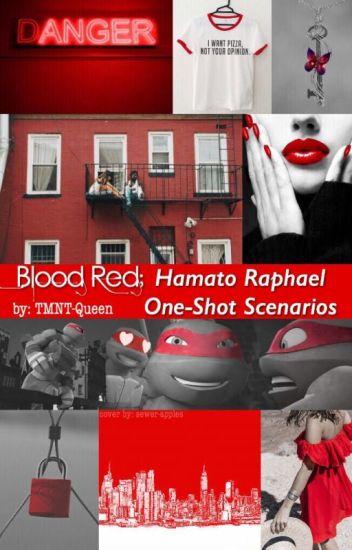 Blood Red: Hamato Raphael one-shot scenarios