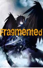 Fragmented by SoloistTris
