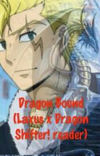 !DISCONTINUED! Dragon Bound (Laxus x Dragon Shifter! reader) by gingerriverspirit