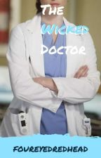 My Wicked Doctor by foureyedredhead