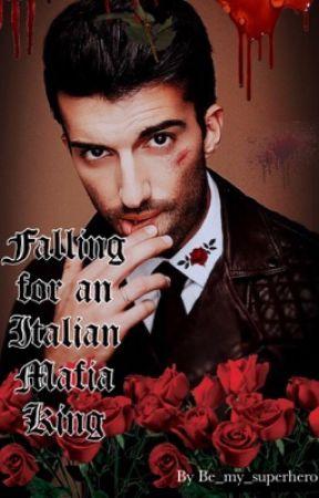 Falling for an Italian Mafia King «[DIRTY]» by Be_My_Superhero