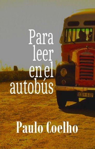 Para leer en el autobús (Español) by PauloCoelho