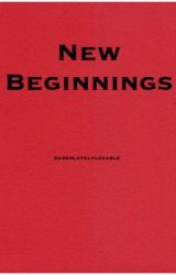 New Beginnings by absolutelylovable