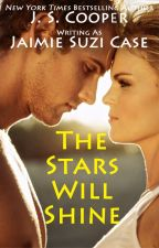 The Stars Will Shine: A Love Story by JaimieCaseAuthor