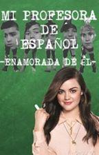 MI PROFESORA DE ESPAÑOL -ENAMORADA DE ÉL- by JEANNEBEBA26