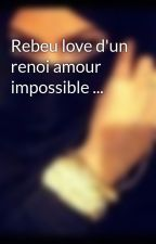Rebeu love d'un renoi amour impossible ... by nargisse