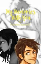 My Memories With You. Olympus High book 1 by GlitzNoir