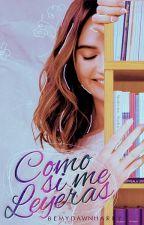 Como Si Me Leyeras ❖ H.S  by BemydawnHarry