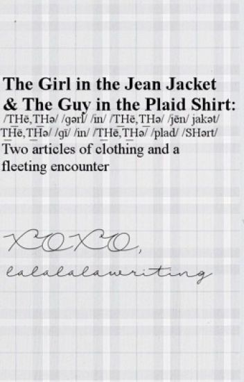 The Girl in the Jean Jacket & The Guy in the Plaid Shirt