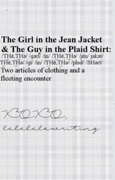 The Girl in the Jean Jacket&The Guy in the Plaid Shirt