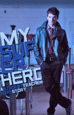 My Super Hero (TeacherXstudent) by cutiepie89