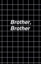Brother, Brother ~ l.s. ~ by BLUENEIGHBORHOODKARI