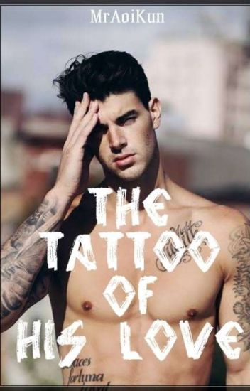 The Tattoo of His Love (BoyxBoy)(Completed!)