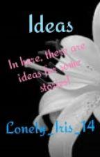 Ideas.. by Lovely_Iris_15