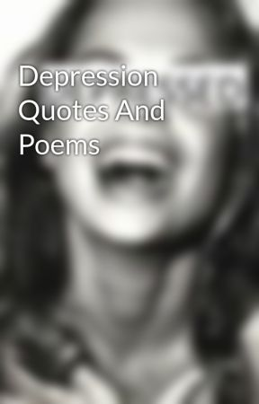 Depression Quotes And Poems Fake Smiles Are Deadly Wattpad