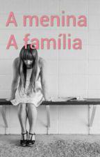 A menina A família by MilennaChave