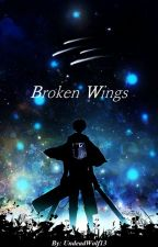 Broken Wings (Levi x Reader) {CANCELLED} by deviantly-gay