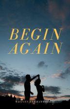 Begin Again by chanwoobae