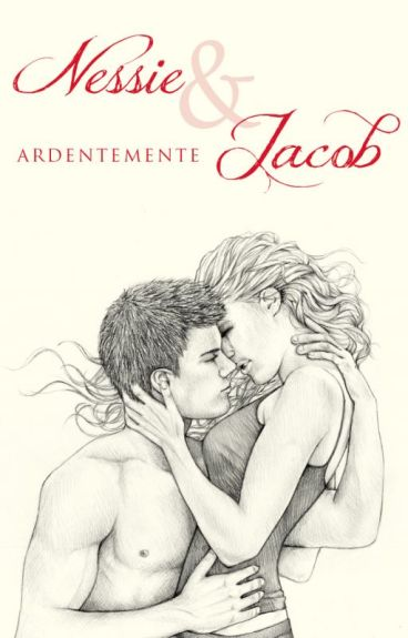 Nessie & Jacob. Ardentemente.