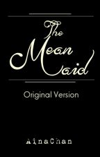 The Mean Maid (Under editing process) by RedZines