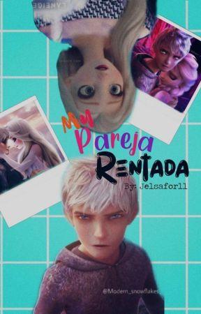 Mi Pareja Rentada© (jelsa) by jelsafor11