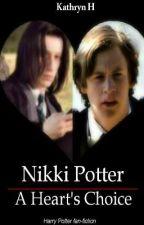 Nikki Potter: A Heart's Choice by Firemoonlight